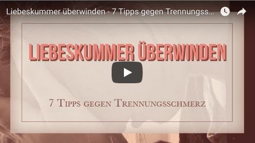 Youtube Video Liebeskummer überwinden